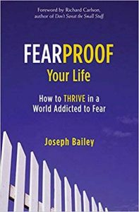 Don't let fear rule your life. Throughout time, we have sought peace and safety by trying to outguess the unknown. We have tried to prepare for the unexpected and the apparitions of our minds.