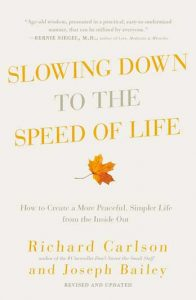 Newly revised and updated to address the increased stress of our modern times, Slowing Down to the Speed of Life